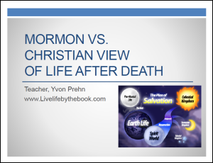 Mormon life after death, full size slides